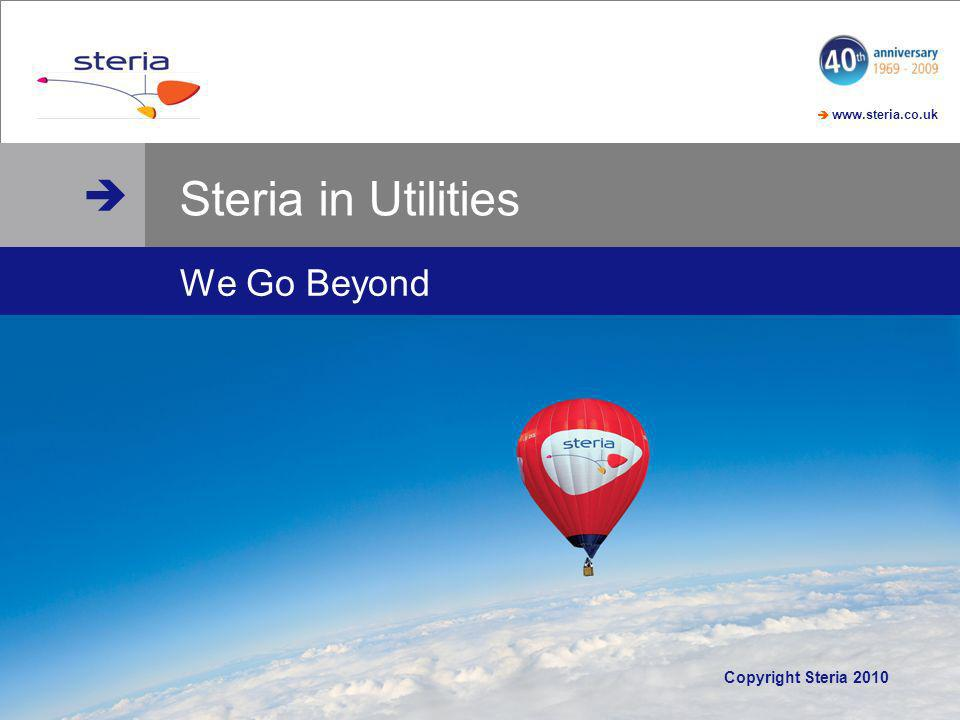 © Steria Steria in Utilities We Go Beyond Copyright Steria 2010
