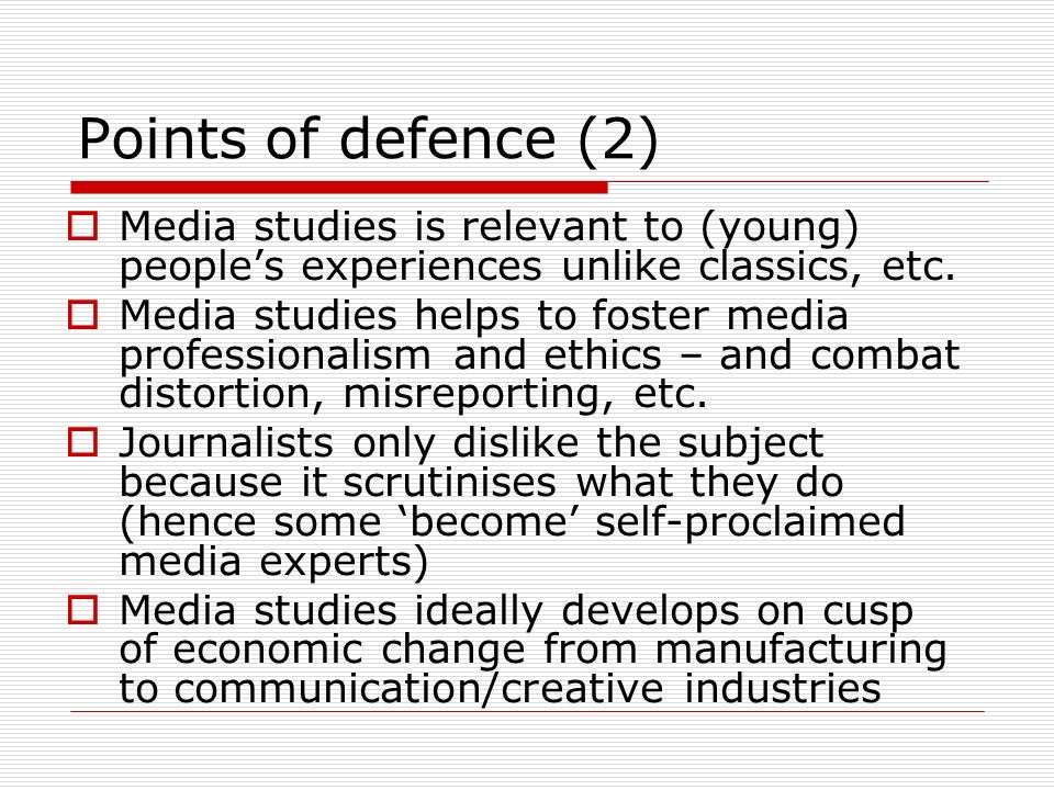 Points of defence (2) Media studies is relevant to (young) peoples experiences unlike classics, etc.