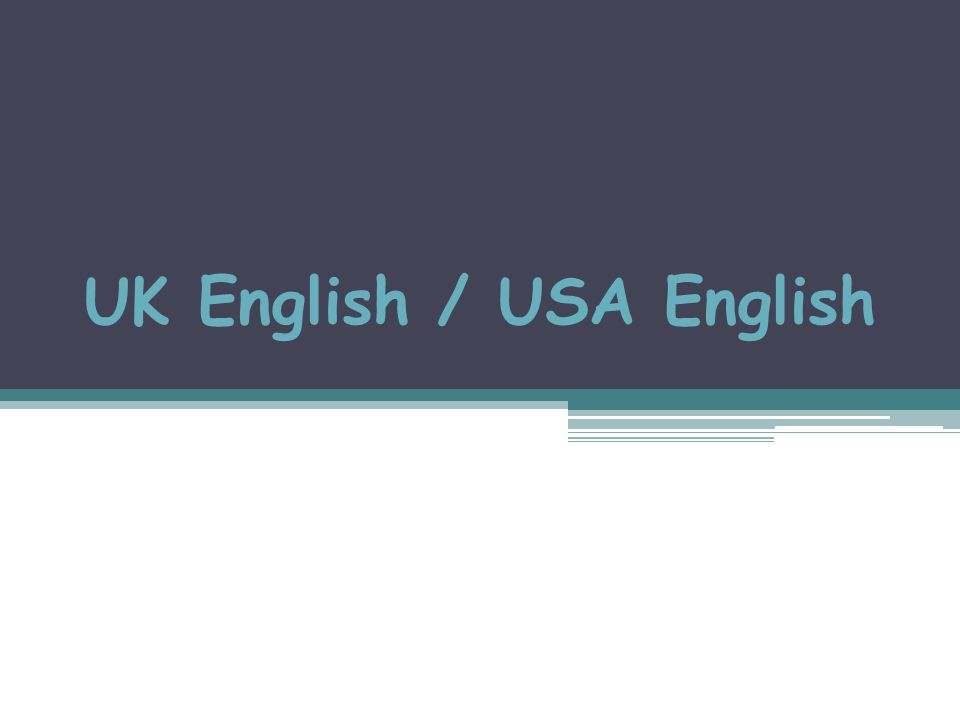 UK English / USA English