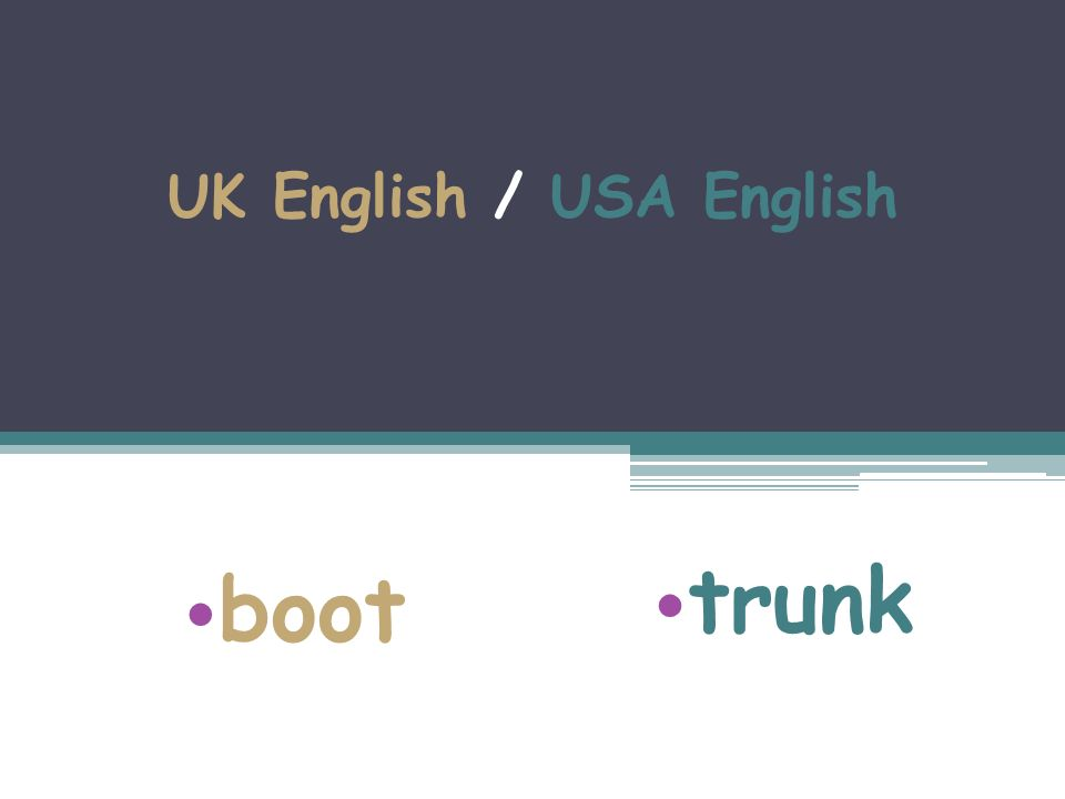 UK English / USA English boot trunk
