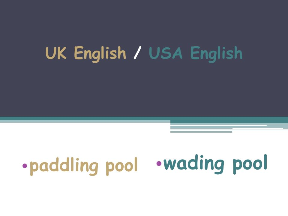 UK English / USA English paddling pool wading pool