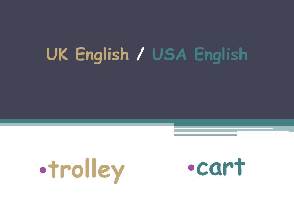 UK English / USA English trolley cart