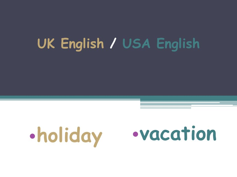 UK English / USA English holiday vacation