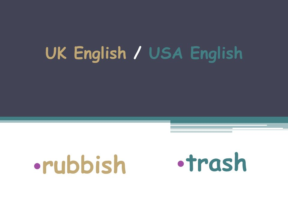 UK English / USA English rubbish trash