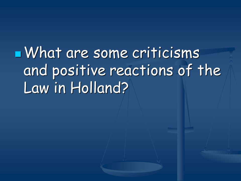 What are some criticisms and positive reactions of the Law in Holland.