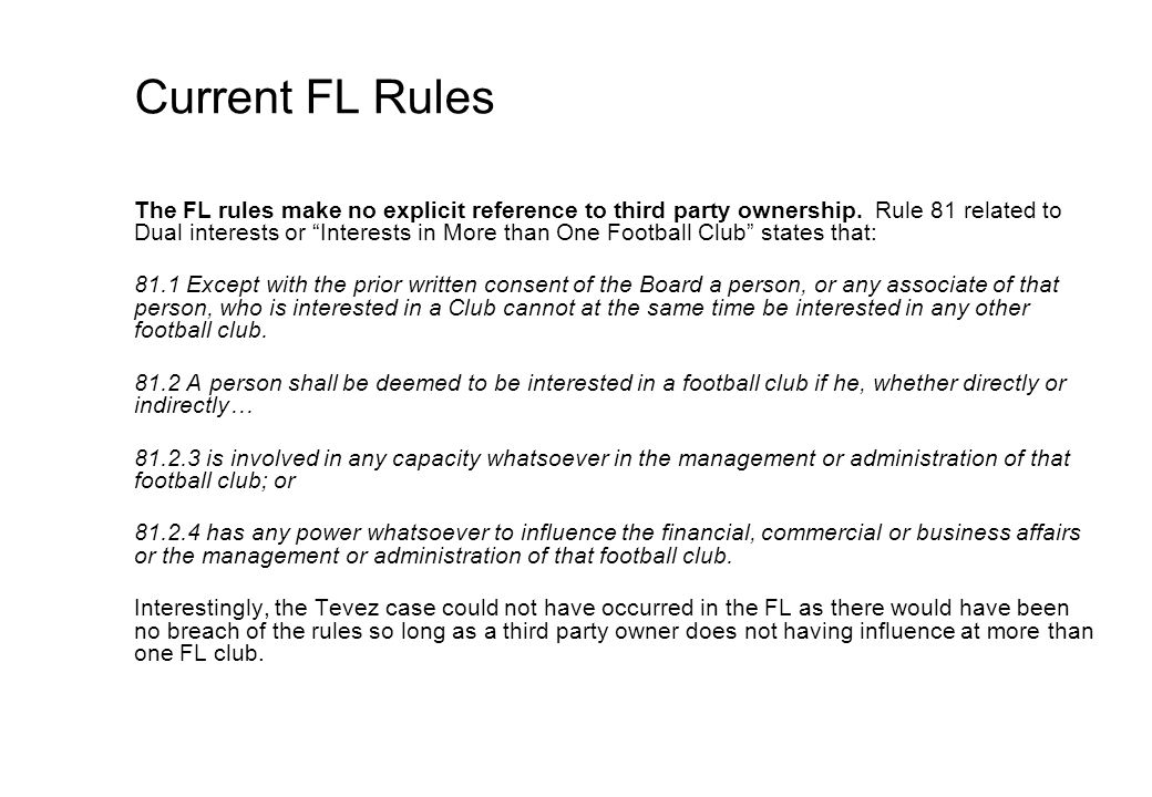 Current FL Rules The FL rules make no explicit reference to third party ownership.
