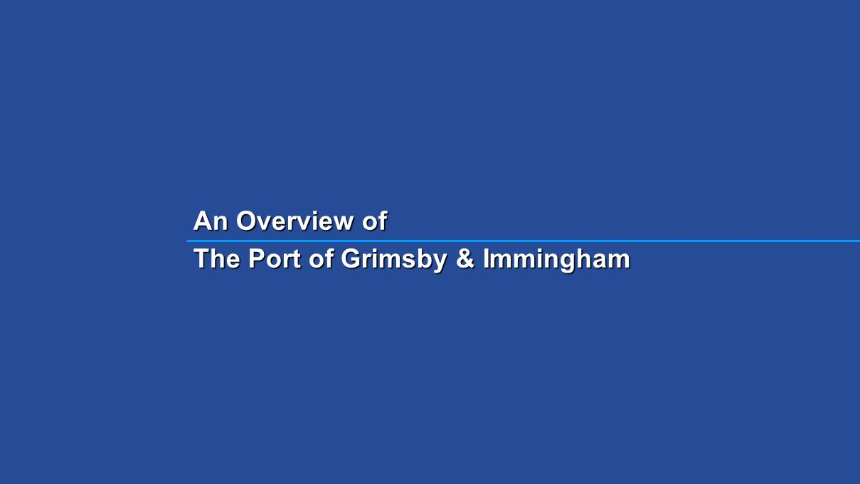 An Overview of The Port of Grimsby & Immingham