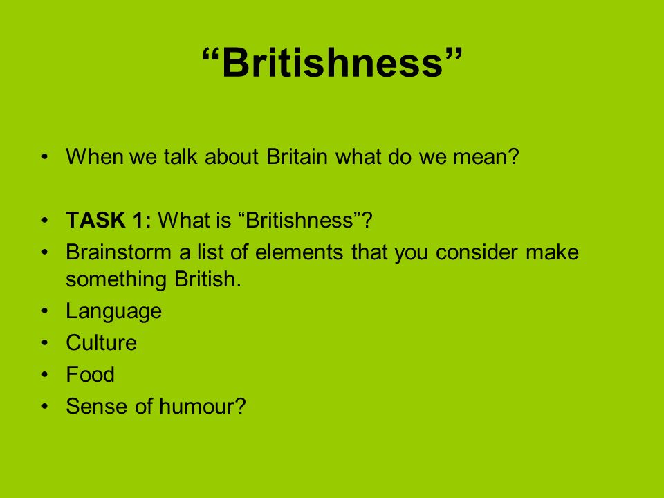 Britishness When we talk about Britain what do we mean.