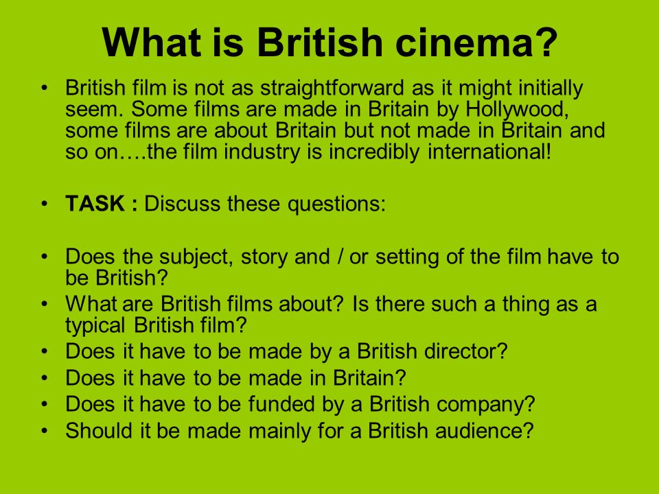 What is British cinema. British film is not as straightforward as it might initially seem.