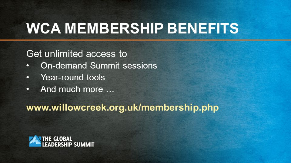 WCA MEMBERSHIP BENEFITS Get unlimited access to On-demand Summit sessions Year-round tools And much more …