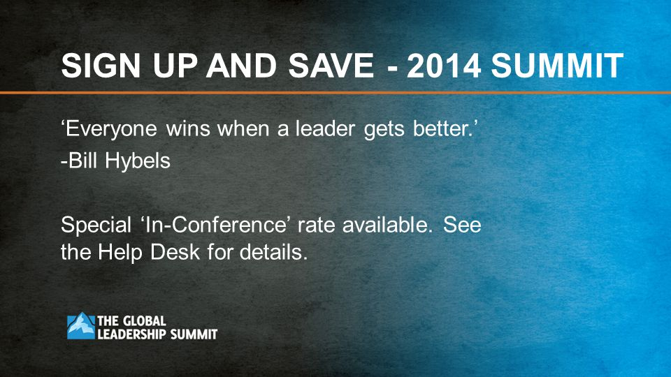 SIGN UP AND SAVE SUMMIT Everyone wins when a leader gets better.