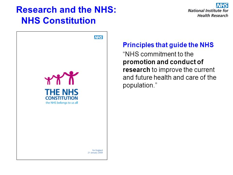 Principles that guide the NHS NHS commitment to the promotion and conduct of research to improve the current and future health and care of the population.