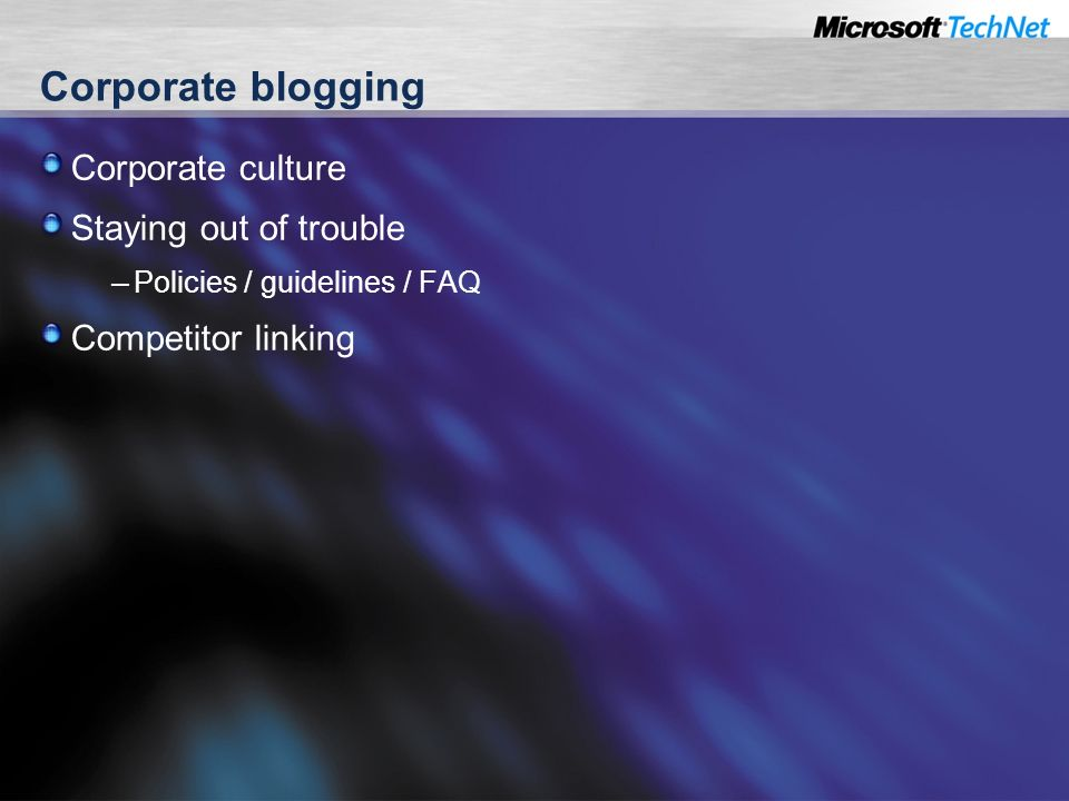Corporate blogging Corporate culture Staying out of trouble – Policies / guidelines / FAQ Competitor linking