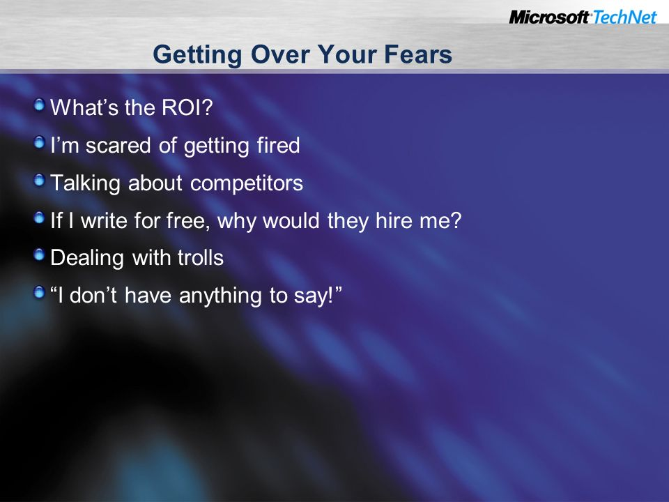 Getting Over Your Fears Whats the ROI.