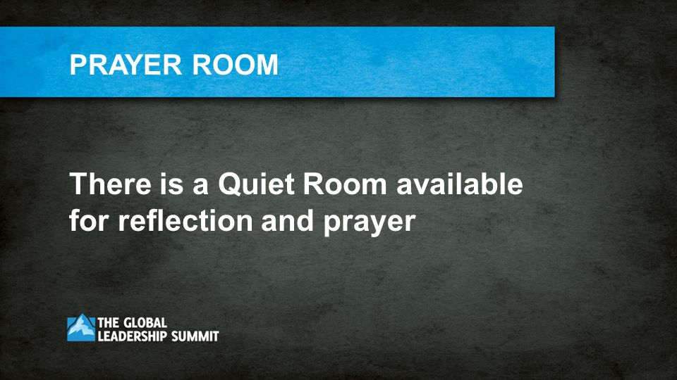 PRAYER ROOM There is a Quiet Room available for reflection and prayer
