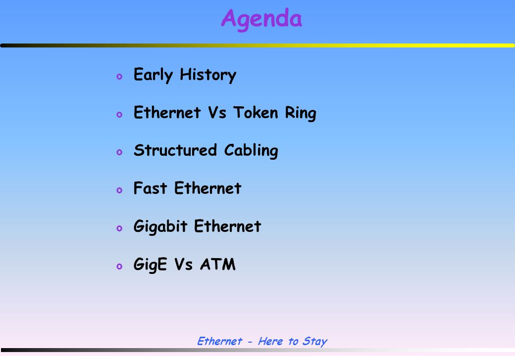 Ethernet - Here to Stay Ethernet LAN Technologies John A.Clark