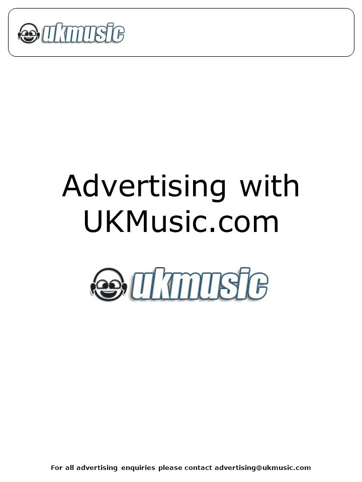 For all advertising enquiries please contact advertising@ukmusic.com Advertising with UKMusic.com