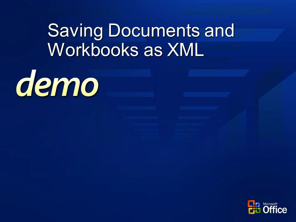Saving Documents and Workbooks as XML
