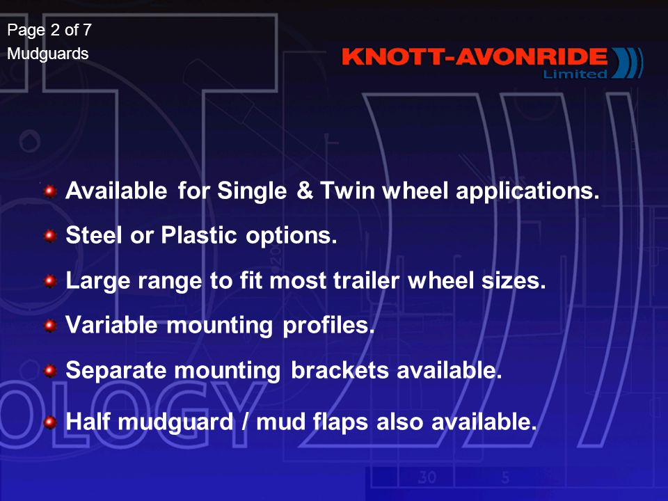 Available for Single & Twin wheel applications. Steel or Plastic options.