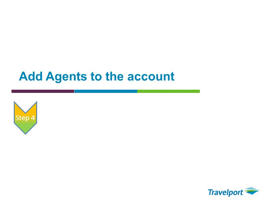 Add Agents to the account Step 4