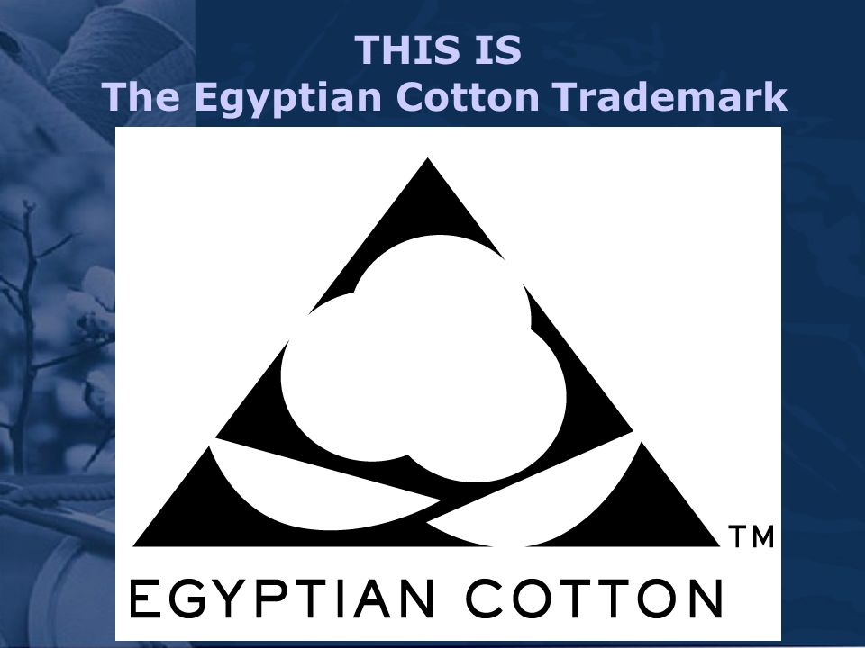 THIS IS The Egyptian Cotton Trademark