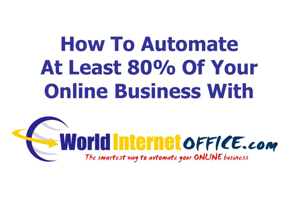 How To Automate At Least 80% Of Your Online Business With
