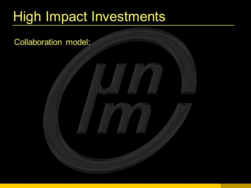 High Impact Investments Collaboration model: