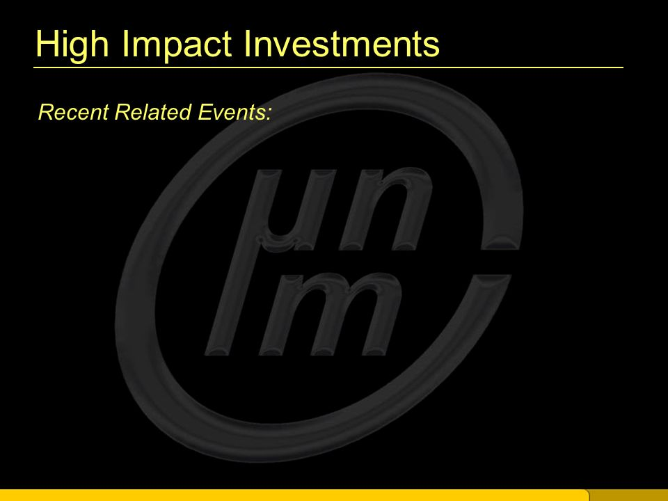 High Impact Investments Recent Related Events: