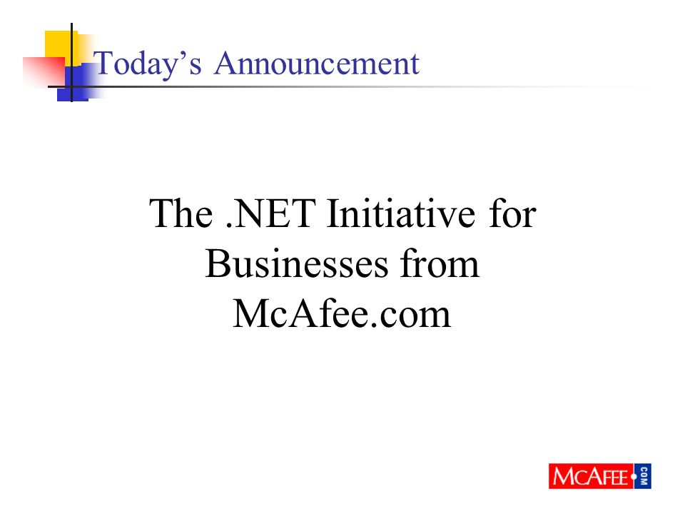Todays Announcement The.NET Initiative for Businesses from McAfee.com