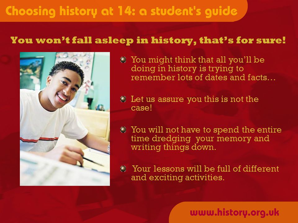 You wont fall asleep in history, thats for sure.