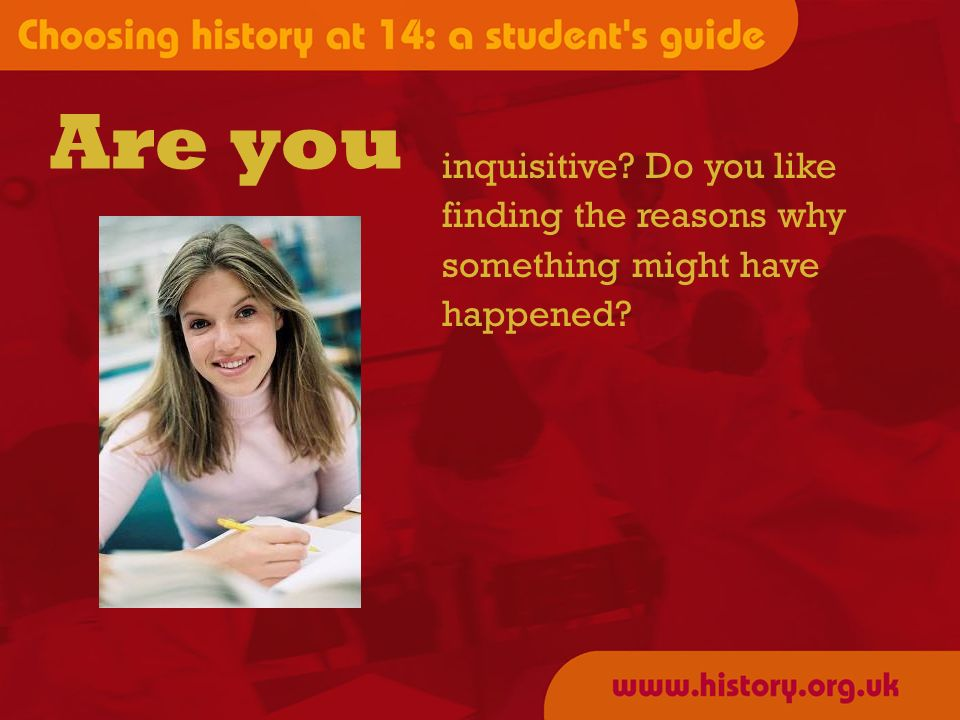 Are you inquisitive Do you like finding the reasons why something might have happened