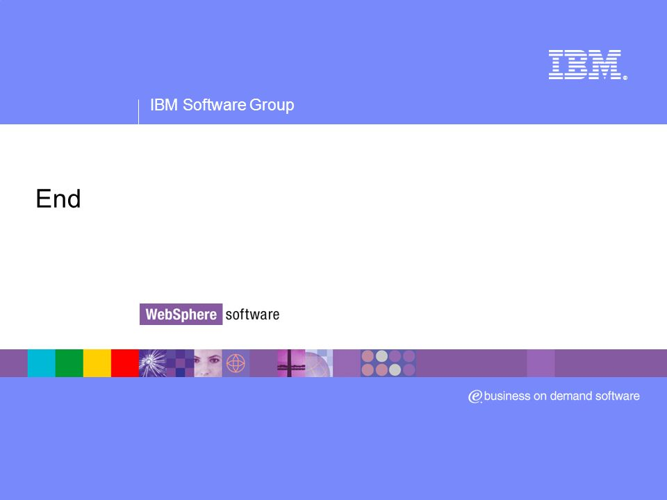 IBM Software Group ® End