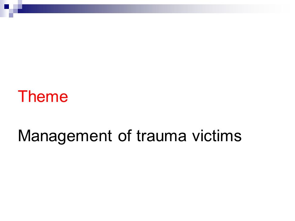 Theme Management of trauma victims