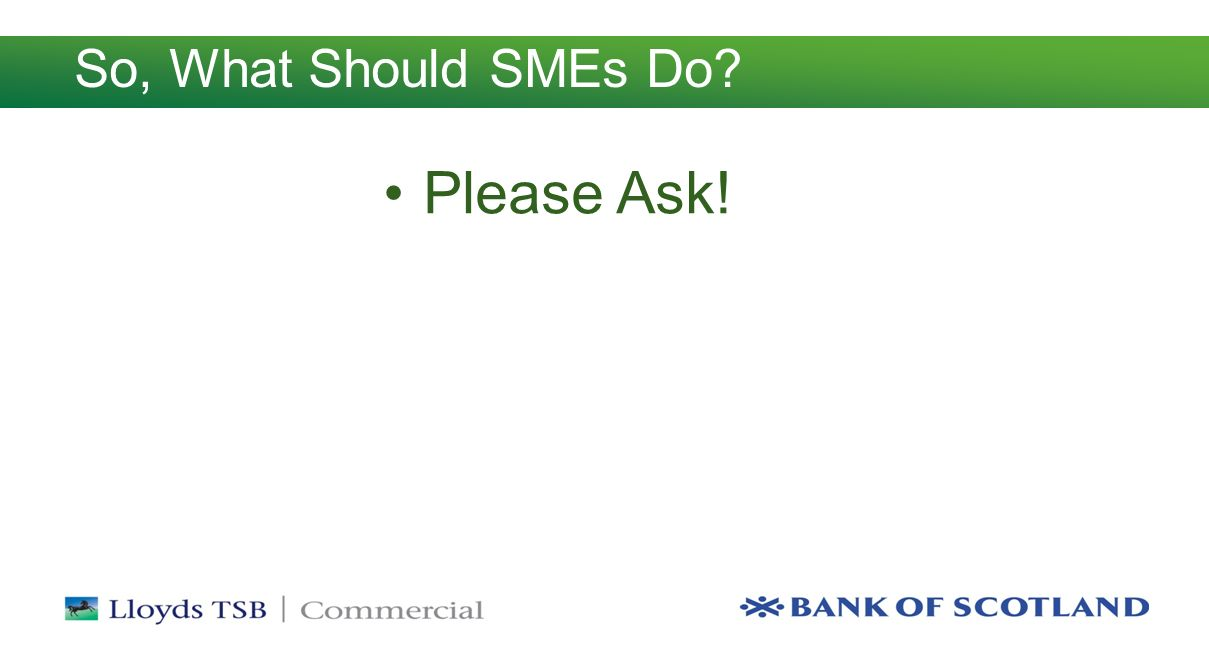 So, What Should SMEs Do Please Ask!