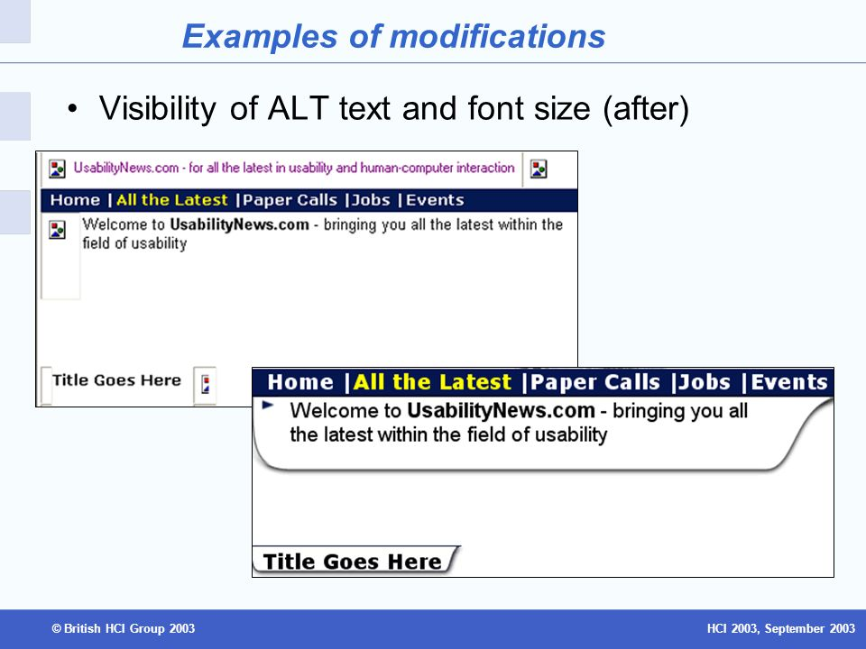 HCI 2003, September 2003© British HCI Group 2003 Examples of modifications Visibility of ALT text and font size (after)