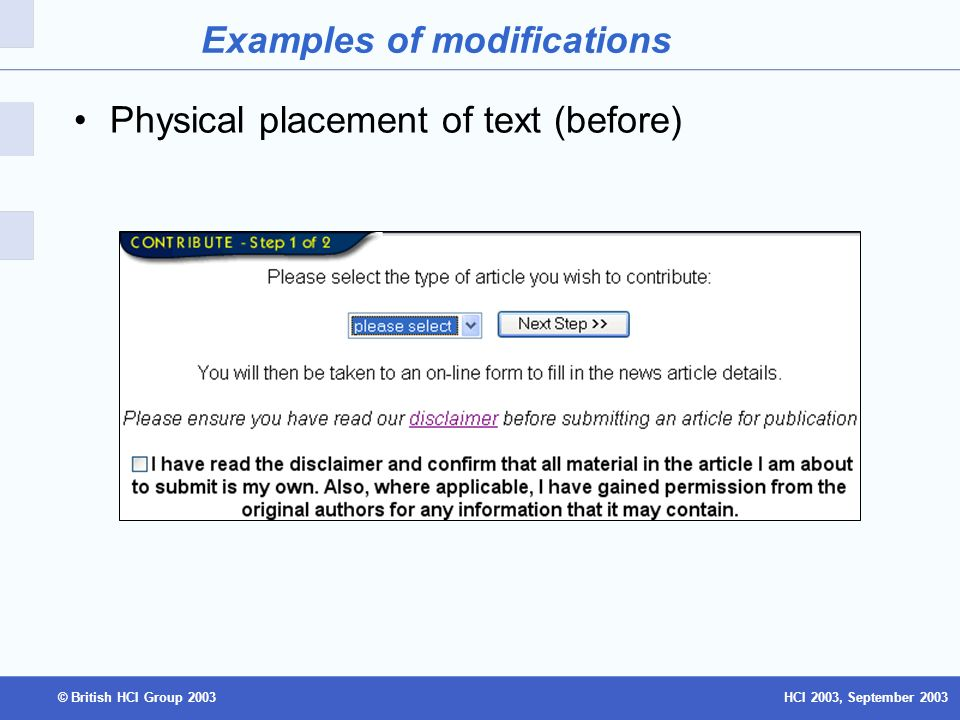HCI 2003, September 2003© British HCI Group 2003 Examples of modifications Physical placement of text (before)