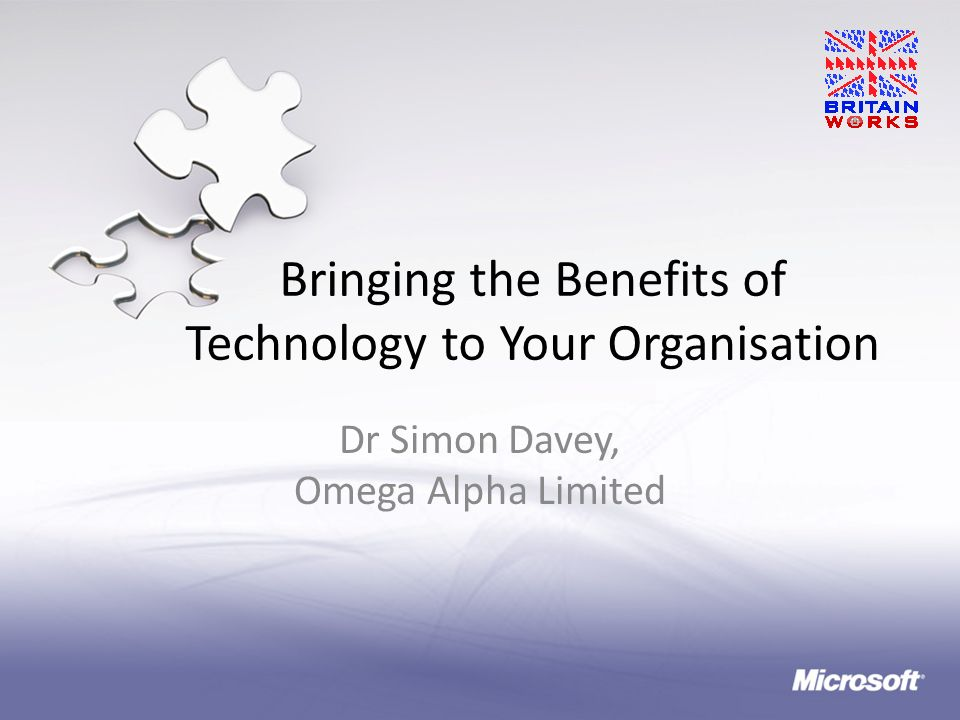 Bringing the Benefits of Technology to Your Organisation Dr Simon Davey, Omega Alpha Limited