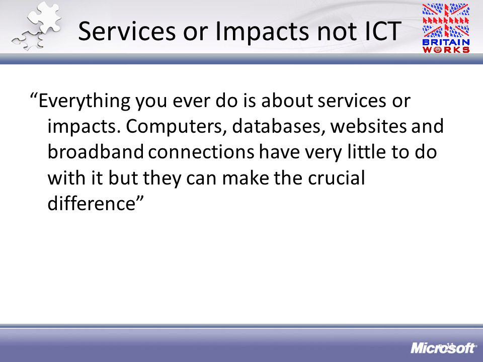 Services or Impacts not ICT Everything you ever do is about services or impacts.