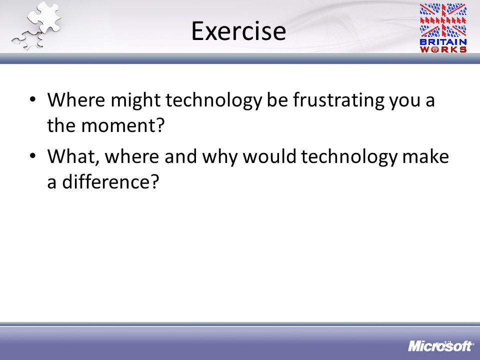 Exercise Where might technology be frustrating you a the moment.