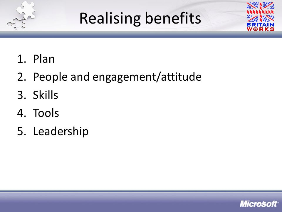 Realising benefits 1.Plan 2.People and engagement/attitude 3.Skills 4.Tools 5.Leadership p. 6