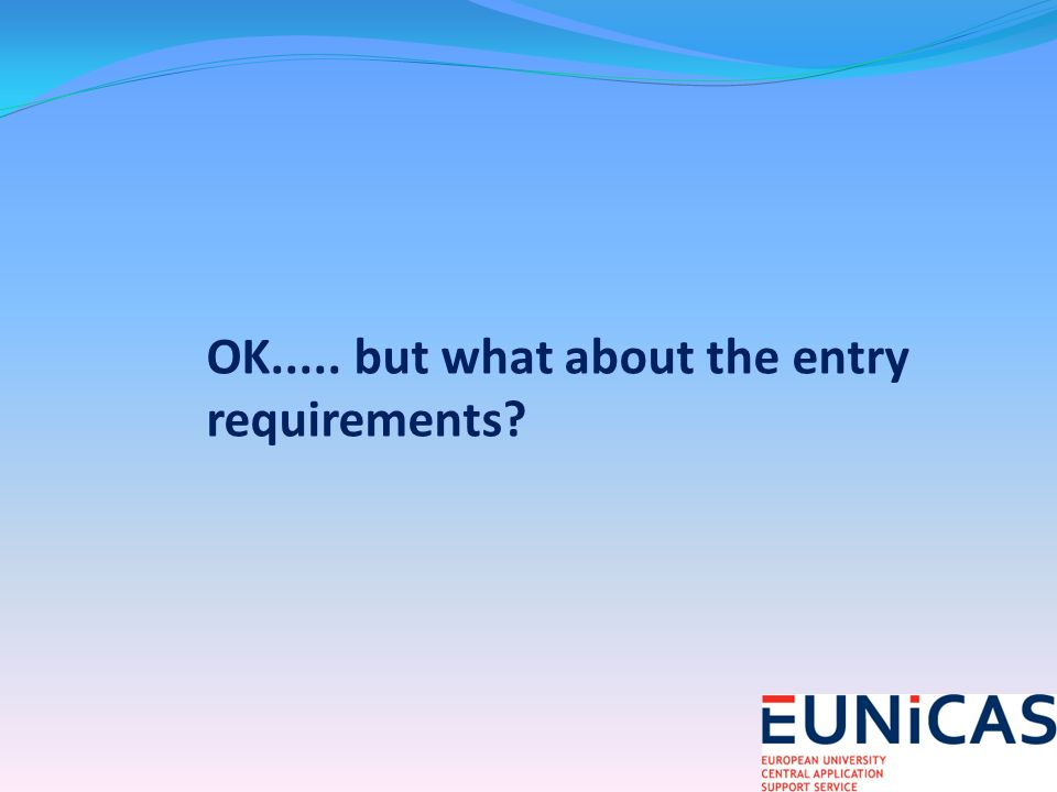 OK..... but what about the entry requirements