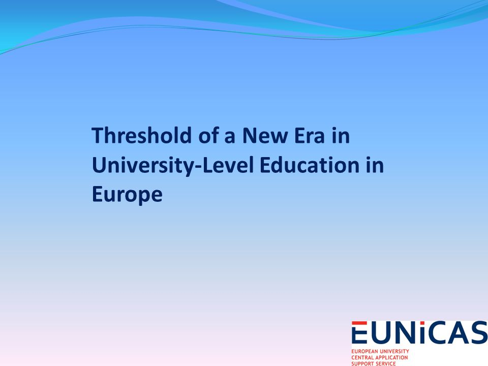 Threshold of a New Era in University-Level Education in Europe