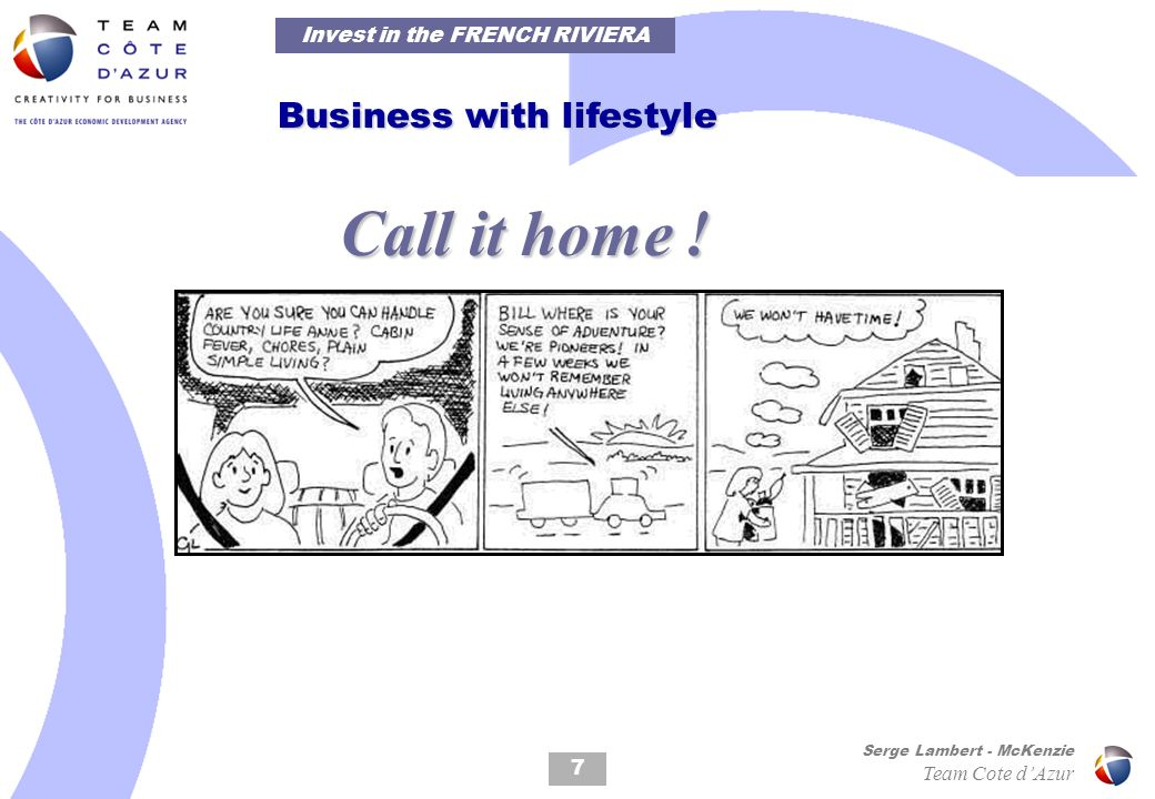 7 Serge Lambert - McKenzie Team Cote dAzur Business with lifestyle Call it home .