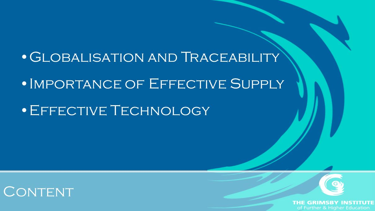 Content Globalisation and Traceability Importance of Effective Supply Effective Technology
