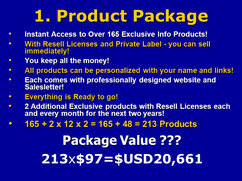 1. Product Package Instant Access to Over 165 Exclusive Info Products.