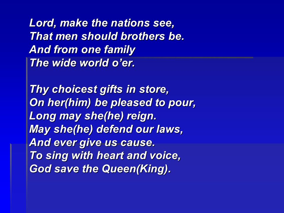 Lord, make the nations see, That men should brothers be.