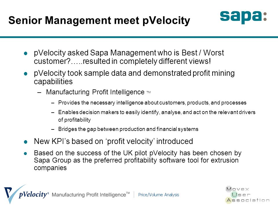 Senior Management meet pVelocity pVelocity asked Sapa Management who is Best / Worst customer …..resulted in completely different views.