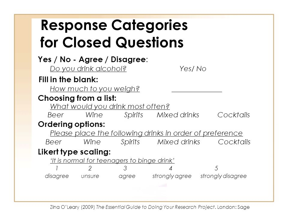 Response Categories for Closed Questions Yes / No - Agree / Disagree : Do you drink alcohol.