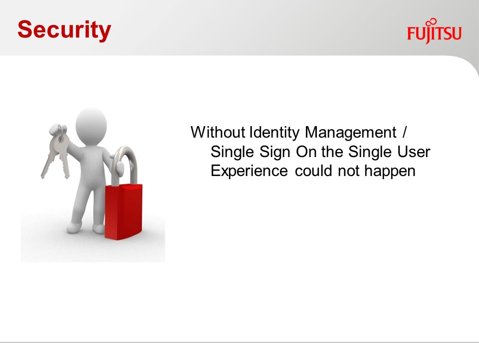 Security Without Identity Management / Single Sign On the Single User Experience could not happen