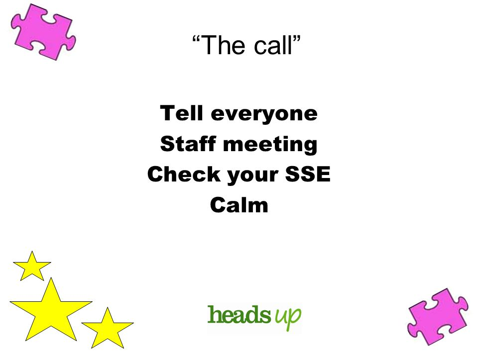 The call Tell everyone Staff meeting Check your SSE Calm